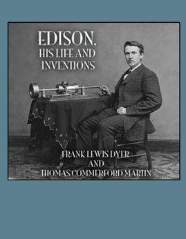 Edison,HisLifeandInventions - FrankLewisDyer