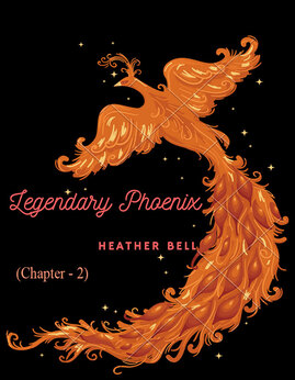 LegendaryPhoenix(Chapter-2) - HeatherBell
