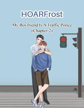 MyBoyfriendIsATrafficPolice(Chapter-2) - HOARFrost