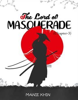 TheLordofMasquerade(မ်က္ႏွာဖုံးအရွင္)(Chapter-3) - ManieKhin