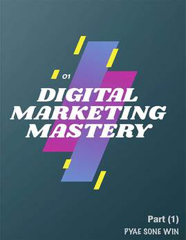 DigitalMarketingMastery(Part-1) - ျပည့္စုံဝင္း(PNITCenter)