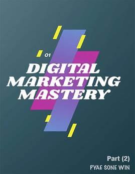 DigitalMarketingMastery(Part-2) - ျပည့္စုံဝင္း(PNITCenter)